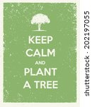 keep calm and plant a tree eco... | Shutterstock .eps vector #202197055