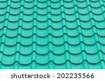 closeup of the green clay roof... | Shutterstock . vector #202235566