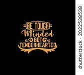 Be Tough Minded But...