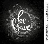 be brave. hand lettering grunge ...   Shutterstock .eps vector #2023558118