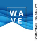 poster with word wave and white ... | Shutterstock .eps vector #2025332195