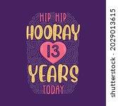 hip hip hooray 13 years today ... | Shutterstock .eps vector #2029013615