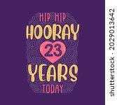 hip hip hooray 23 years today ... | Shutterstock .eps vector #2029013642
