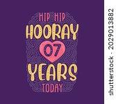 hip hip hooray 7 years today ... | Shutterstock .eps vector #2029013882