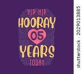 hip hip hooray 5 years today ... | Shutterstock .eps vector #2029013885