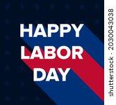 happy labor day banner vector | Shutterstock .eps vector #2030043038
