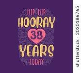 hip hip hooray 38 years today ... | Shutterstock .eps vector #2030186765