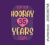 hip hip hooray 35 years today ... | Shutterstock .eps vector #2030186768