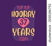 hip hip hooray 37 years today ... | Shutterstock .eps vector #2030186792