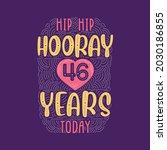 hip hip hooray 46 years today ... | Shutterstock .eps vector #2030186855