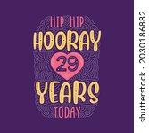 hip hip hooray 29 years today ... | Shutterstock .eps vector #2030186882