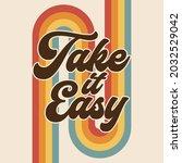 retro rainbow graphic  take it... | Shutterstock .eps vector #2032529042