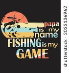 papa is my name fishing is my... | Shutterstock .eps vector #2033136962