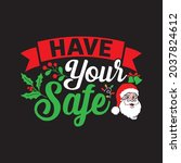 Have Your Safe   Christmas T...