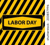 labor day on warning signs with ... | Shutterstock .eps vector #203857996