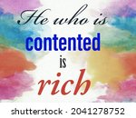 He Who Is Contente Is Rich....