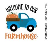 welcome to our farmhouse  ... | Shutterstock .eps vector #2045329748
