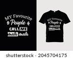 my favorite people call me meh...   Shutterstock .eps vector #2045704175