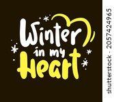 winter in my heart   inspire... | Shutterstock .eps vector #2057424965