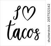 i love tacos. lettering phrase... | Shutterstock .eps vector #2057522162
