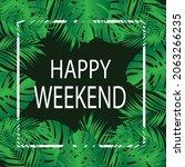 design happy weekend with... | Shutterstock .eps vector #2063266235