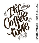 coffe time   label. lettering...   Shutterstock .eps vector #2065180652