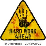 Hard Work Ahead Sign  Vector...