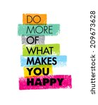 do more of what makes you happy ... | Shutterstock .eps vector #209673628