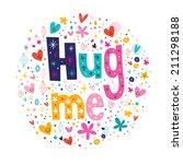 hug me typography lettering...   Shutterstock .eps vector #211298188