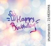 happy birthday  handwritten... | Shutterstock . vector #214820446