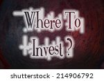 where to invest concept text on ... | Shutterstock . vector #214906792