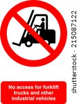 No Access For Forklift Trucks...