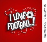 i love football design with... | Shutterstock .eps vector #216339445