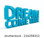 3d phrase dream come true | Shutterstock . vector #216358312