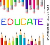educate education indicating... | Shutterstock . vector #217347655