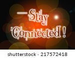 stay connected concept text on... | Shutterstock . vector #217572418
