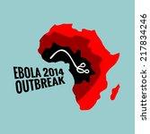 ebola virus 2014 outbreak... | Shutterstock .eps vector #217834246
