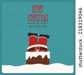 santa stuck in chimney vintage... | Shutterstock .eps vector #218319046