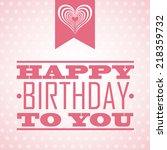 birthday graphic design  ... | Shutterstock .eps vector #218359732