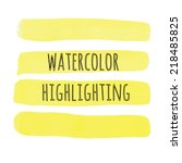 yellow watercolor highlighting  | Shutterstock .eps vector #218485825
