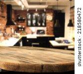worn old kitchen table in... | Shutterstock . vector #218580472
