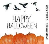 watercolor pumpkins ravens... | Shutterstock .eps vector #218625235