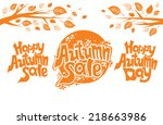 happy autumn day. autumn sale. | Shutterstock .eps vector #218663986