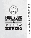 find your direction and keep... | Shutterstock .eps vector #218871412