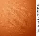basketball texture with bumps.... | Shutterstock .eps vector #219359536