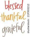 blessed thankful grateful. hand ... | Shutterstock .eps vector #219503212