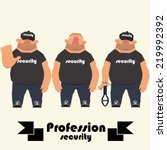 profession guard.  security man....   Shutterstock .eps vector #219992392