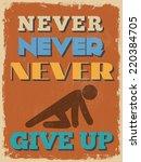 retro vintage motivational... | Shutterstock . vector #220384705