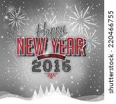 beautiful happy new year 2015... | Shutterstock .eps vector #220466755