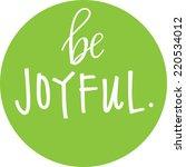 be joyful | Shutterstock .eps vector #220534012